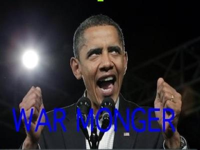 Obama WAR MONGER